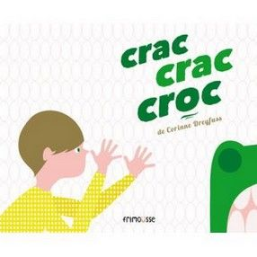 Crac crac croc – Corinne Dreyfuss
