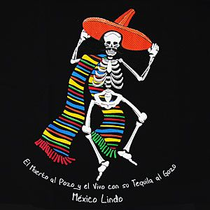 """""""The dead go to the pit, while with tequila the living go to joy.  Beautiful Mexico.""""  Dance the dance of the living with a little tequila to help you on your way!"""
