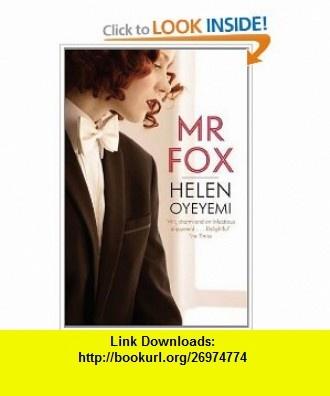 MR Fox (9780330534697) Helen Oyeyemi , ISBN-10: 0330534696  , ISBN-13: 978-0330534697 ,  , tutorials , pdf , ebook , torrent , downloads , rapidshare , filesonic , hotfile , megaupload , fileserve