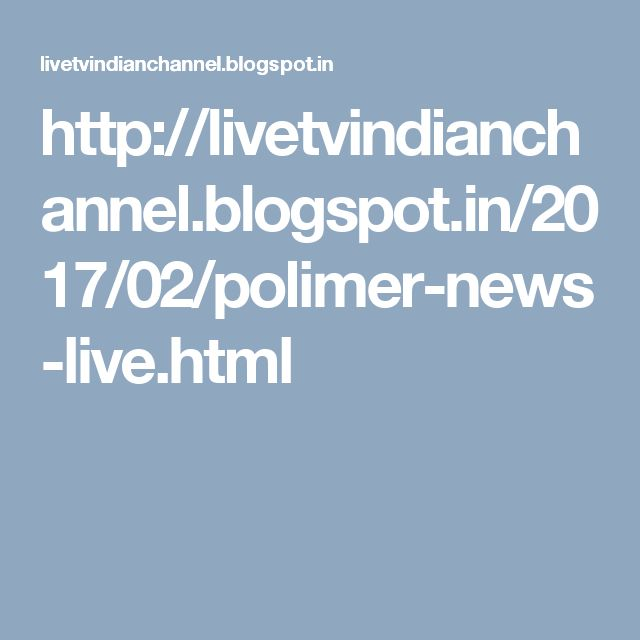http://livetvindianchannel.blogspot.in/2017/02/polimer-news-live.html