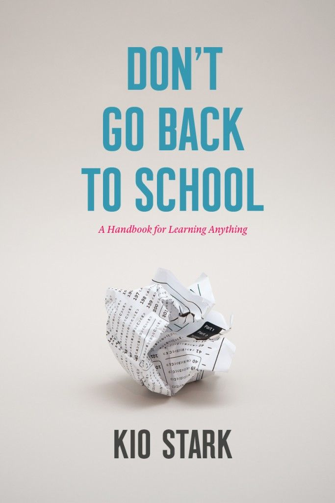 People who forgo school build their own infrastructures. They create and borrow and reinvent the best that formal schooling has to offer, and they leave the worst behind. That buys them the freedom to learn on their own terms.