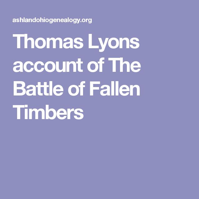 Thomas Lyons account of The Battle of Fallen Timbers