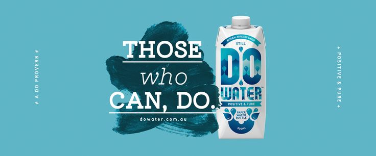 Those who can, Do. Introducing Australia's first 'Positive & Pure' paper water bottle. #positiveandpure #dowater www.dowater.coma.u