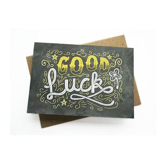 Hey, I found this really awesome Etsy listing at https://www.etsy.com/listing/130112284/good-luck-card-chalkboard-hand-lettering