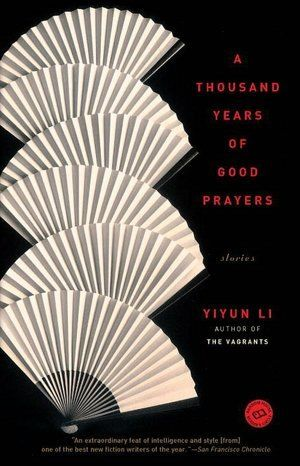 A Thousand Years of Good Prayers — Yiyun Li 10 matter of fact, unapologetic  stories of disappointment.