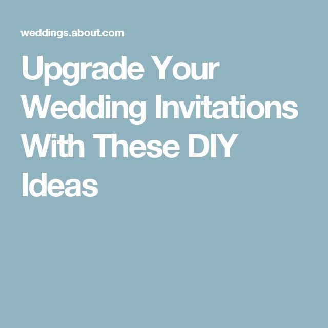 Upgrade Your Wedding Invitations With These DIY Ideas