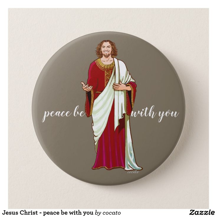 Jesus Christ - peace be with you Pinback Button