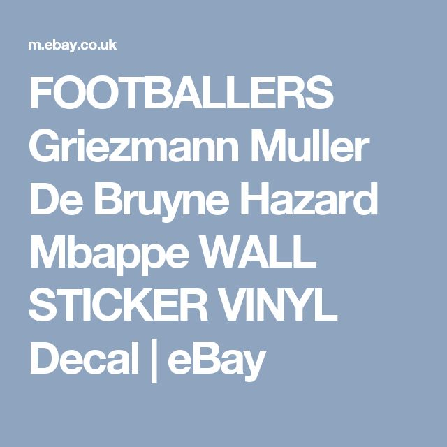 FOOTBALLERS Griezmann Muller De Bruyne Hazard Mbappe WALL STICKER VINYL Decal  | eBay