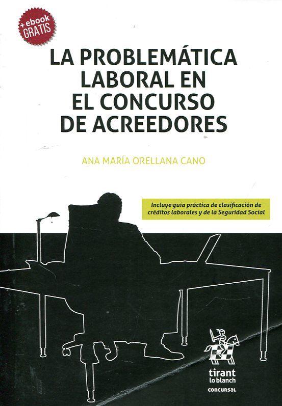La problemática laboral en el concurso de acreedores / Ana María Orellana Cano. Tirant lo Blanch, 2017