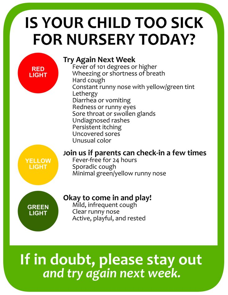 Too sick for nursery? When to keep your child home from nursery. Please stay home if you're sick.