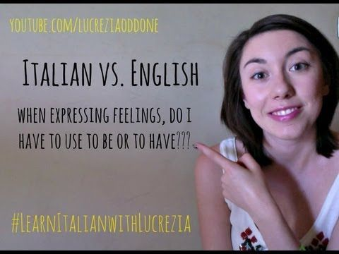 ▶ Italian vs English: expressing feelings and needs - Learn Italian with Lucrezia - YouTube