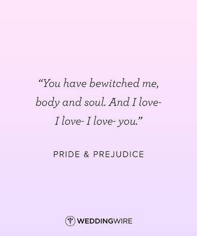 """""""You have bewitched me, body and soul. And I love - I love - I love you"""" - Pride and Prejudice love quote; Jane Austen love quote"""