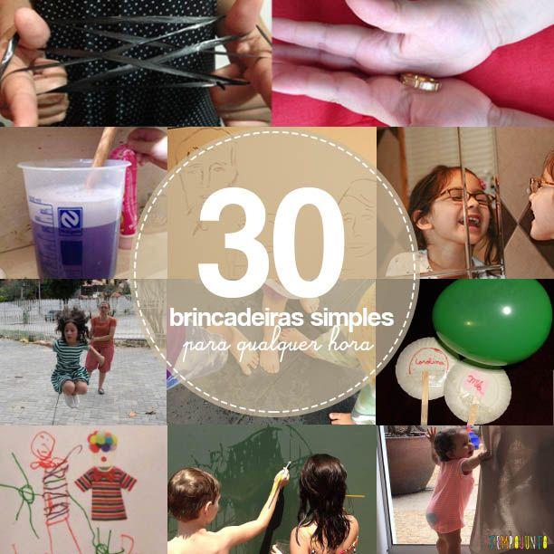 Uma lista de 30 brincadeiras simples que você pode fazer com as crianças a qualquer hora.