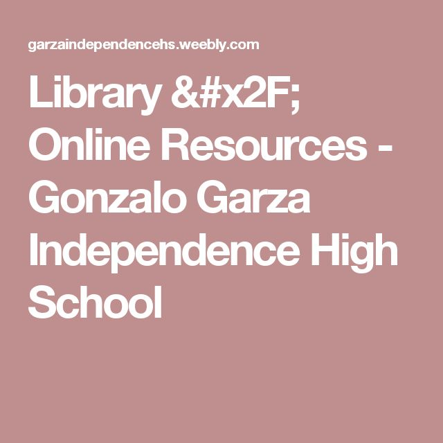 Library / Online Resources - Gonzalo Garza Independence High School