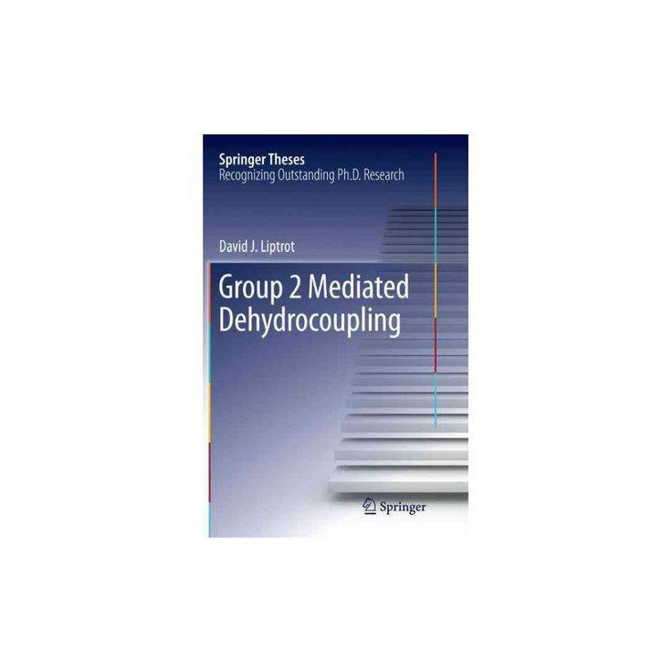 Group 2 Mediated Dehydrocoupling (Reprint) (Paperback) (David J. Liptrot)