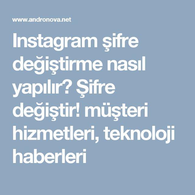 Instagram şifre değiştirme nasıl yapılır? Şifre değiştir! müşteri hizmetleri, teknoloji haberleri