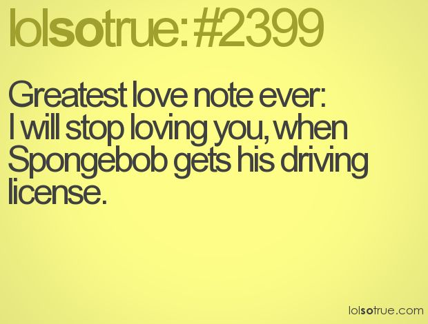 Funny Quotes Pinterest Love: Greatest Love Note Ever: I Will Stop Loving You, When