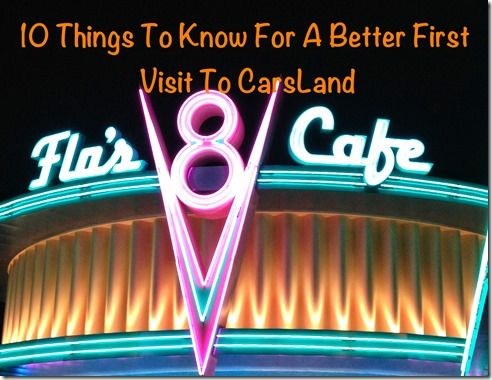 10 Things To know for a better First Visit To CarsLand in Disneyland California Adventure