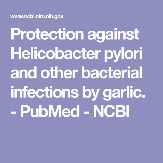 Protection against Helicobacter pylori and other bacterial infections by garlic.  - PubMed - NCBI