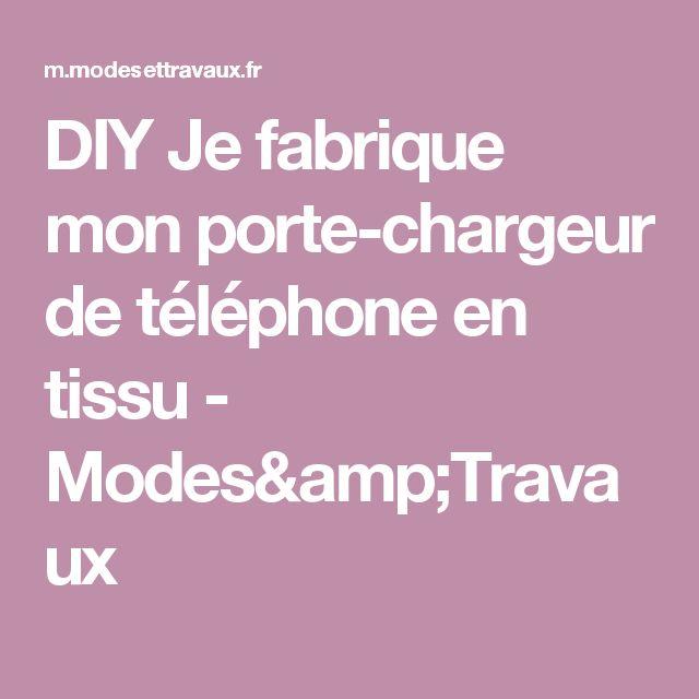 DIY Je fabrique mon porte-chargeur de téléphone en tissu - Modes&Travaux