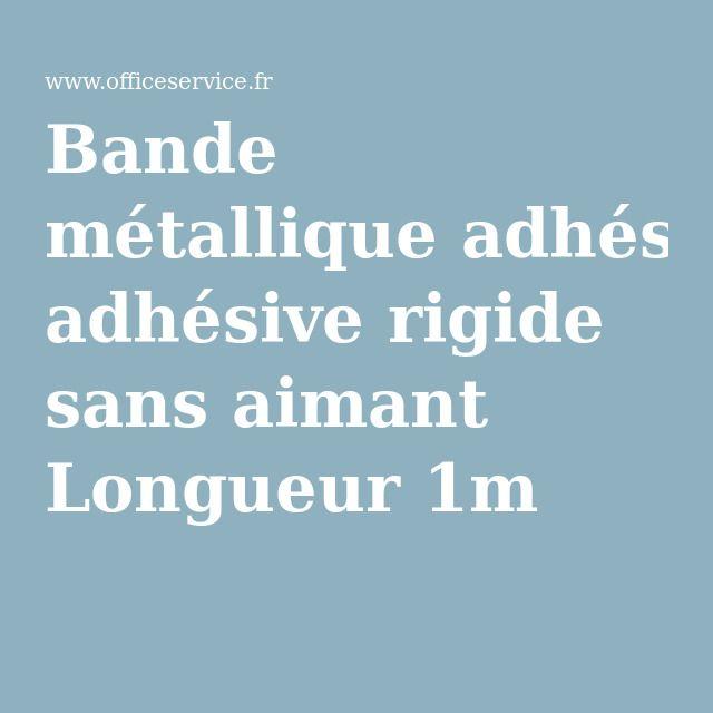 Bande métallique adhésive rigide sans aimant Longueur 1m
