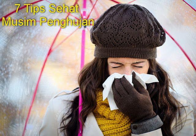 Musim Hujan ~ Tips Ampuh Menjaga Kesehatan di Musim Penghujan. Sayangi anggota keluarga Anda dari sumber penyakit..
