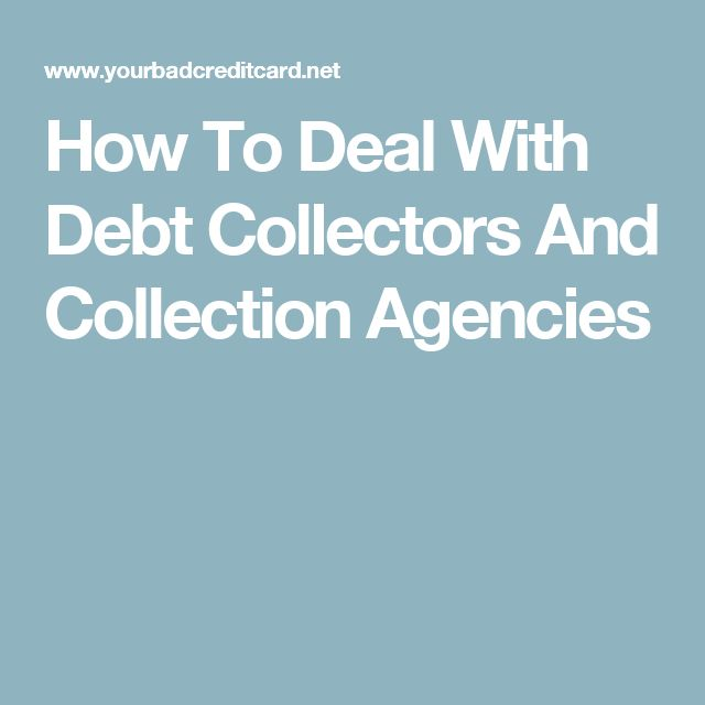 How To Deal With Debt Collectors And Collection Agencies