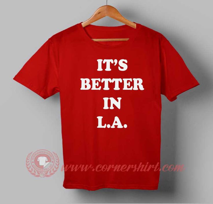 Buy T shirt It's Better In L.A T shirt Unisex For Men and Women #tshirt #tee #tees #shirt #apparel #clothing #clothes #customdesign #customtshirt #graphictee #tumbrl #cornershirt #bestseller #bestproduct #newarrival #unisex #mantshirt #mentshirt #womanTshirt #text #word #white #whitetshirt #menfashion #menstyle #style #womenstyle #tshirtonlineshop #personalizetshirt #personalize #quote #quotestshirt #wear #personalizedtshirt #outfit #womenfashion #losangeles