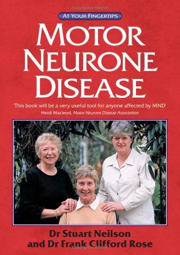Motor Neurone Disease: The 'At Your Fingertips' Guide
