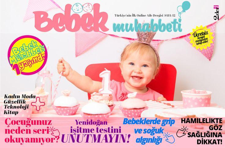 'Bebek Muhabbeti Sayı 12, 2017 ocak! Bebek Muhabbeti Dergisi 1 Yaşında! #bebekmuhabbeti #ücretsizdergi #freemagazine #babymagazine #bebekdergisi #anne