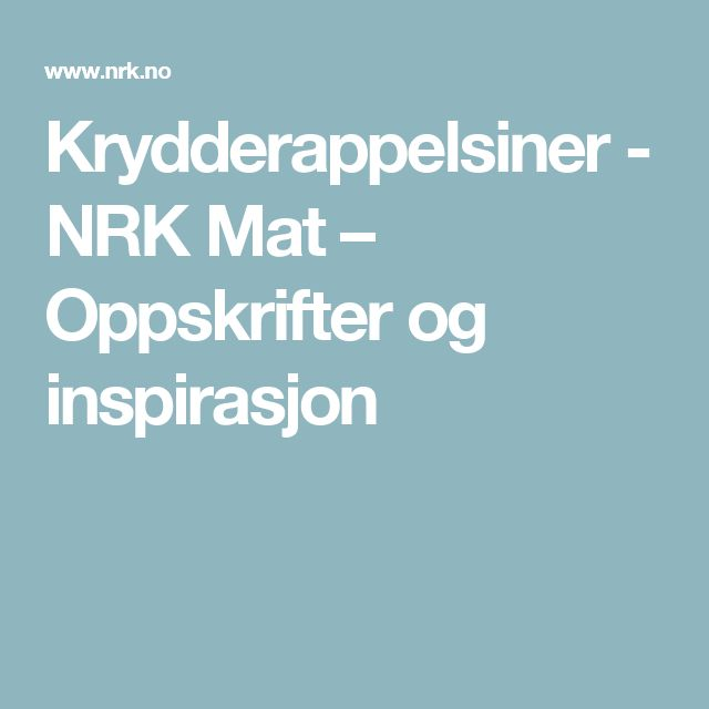 Krydderappelsiner - NRK Mat – Oppskrifter og inspirasjon