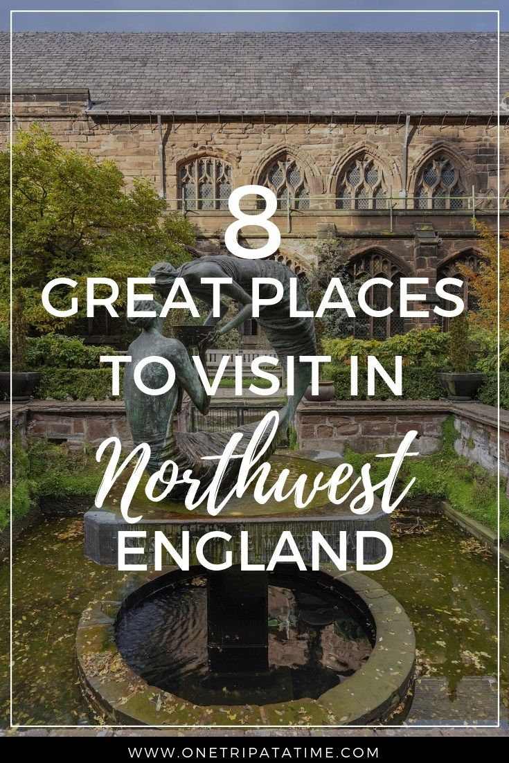 8 Great Places To Visit In Northwest England England New