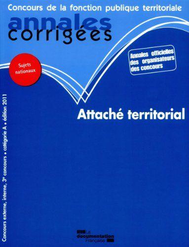 Attaché territorial 2011, Concours externe, interne et 3e concours, Catégorie A de Centre interdépartemental de gestion de la petite couronne de la région Ile-de-France (CIGPC) http://www.amazon.fr/dp/2110084642/ref=cm_sw_r_pi_dp_TiNewb0C6N8Y5