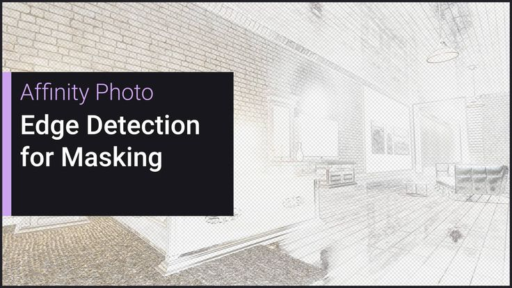 Affinity Photo - Edge Detection for Masking on Vimeo