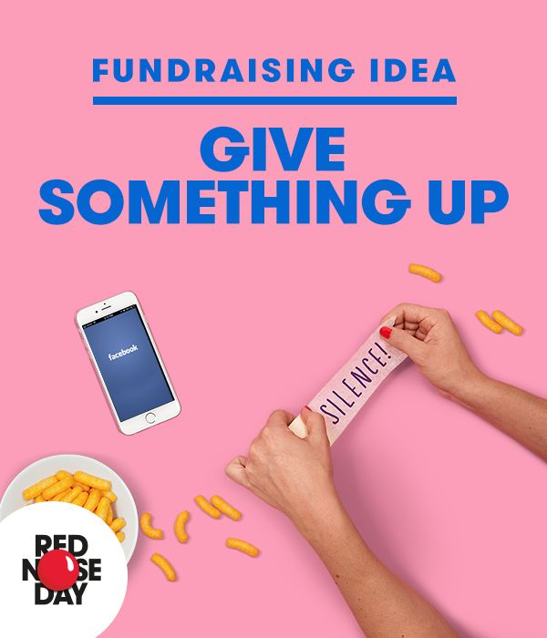 Get sponsored to give something up. Nothing too hard, but maybe your favourite treat, social media for a week or a day's sponsored silence. Order your free fundraising pack on our website for more great ideas.