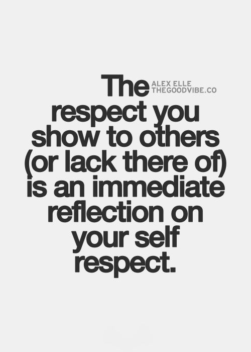 YOUR SELF RESPECT.
