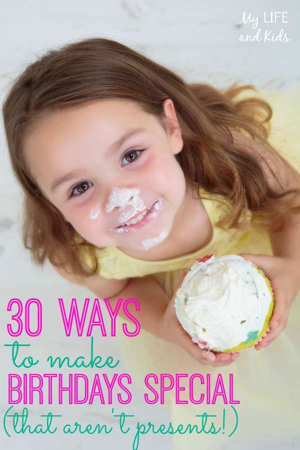 Looking for fun and unique ways to make your child's birthday really special? You will love these 30 ways to make birthdays special (that aren't gifts)!