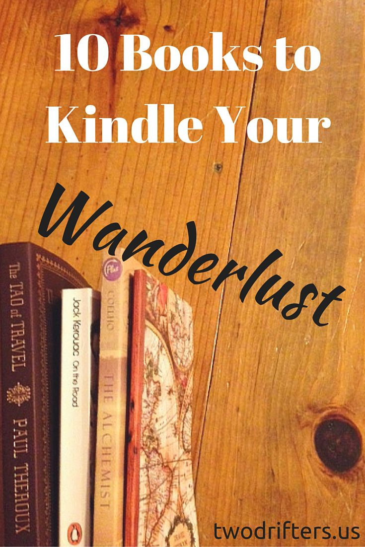 10 Books to Kindle Your Wanderlust | Two Drifters | Escape with a great book to take you off on an adventure!