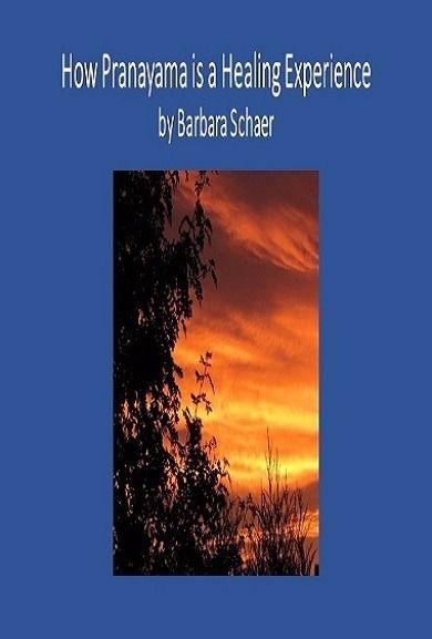 eBook How Pranayama is a Healing Experience by Barbara Schaer