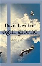 Ogni giorno - David Levithan - 63 reviews on Anobii