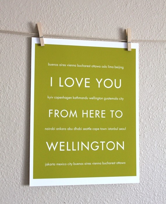 I love you from here to Wellington  <3