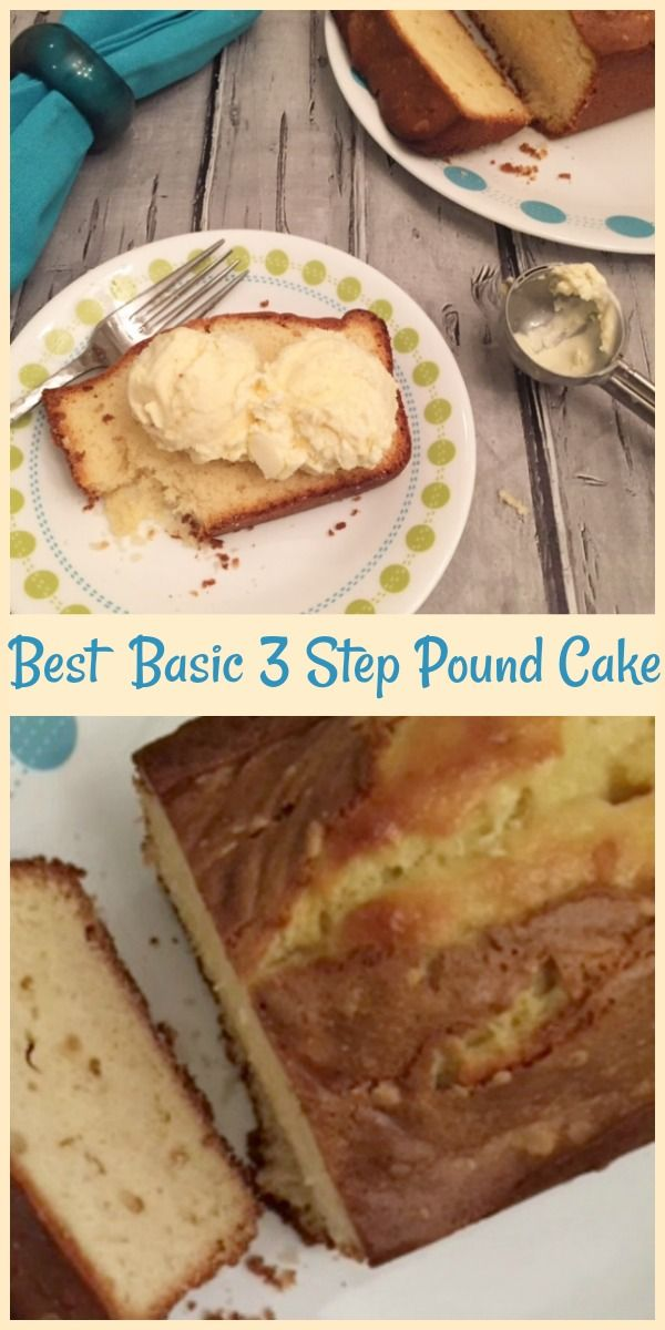 Best Basic 3 Step Pound Cake Recipe Savoury Cake Dessert Recipes Delicious Desserts