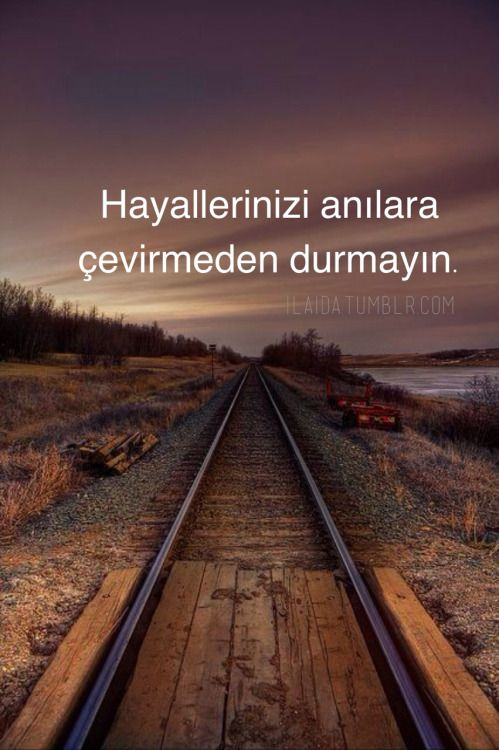 ilaida: Do not rest until you turn your dreams into moments. - Turkish quotes
