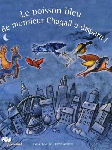 Le poisson bleu de monsieur Chagall a disparu: Amazon.fr: Valérie Lévêque, Hervé Gourdet: Livres