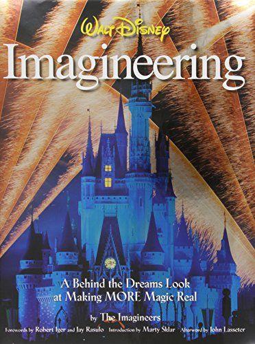 Walt Disney Imagineering: A Behind the Dreams Look at Making More Magic Real: The Imagineers: 9781423107668: Amazon.com: Books