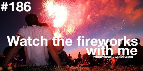 Single and looking for a man who… will watch fireworks with me. Via WinMyHeart on Tumblr.