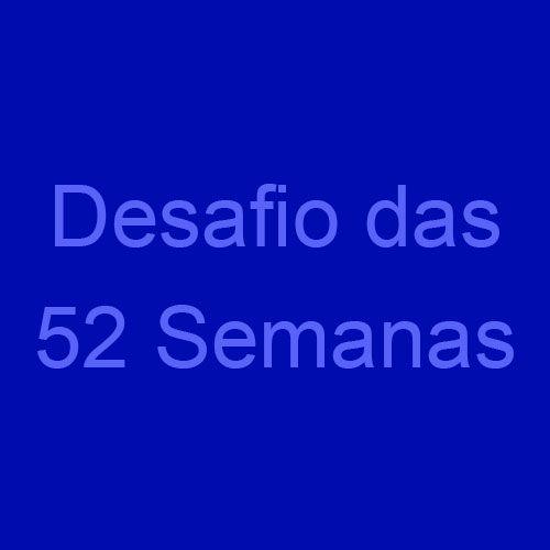 Desafio das 52 semanas para Poupar Dinheiro (Mínimo R$1378 em 1 ano) - Rodrigo Colombo