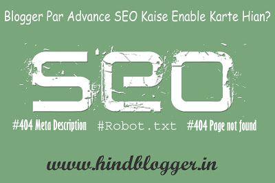#Blogger Par #Advanced #SEO Kaise Enable Karte hain? Janiye Kaise #Blogspot Blog par Advanced SEO ki Setting karte hain. Taki apki Blog or jayada SEO #friendly ho Or Apki Blog Ki #rank vi badjaye. http://www.hindblogger.in/2016/07/blogger-par-advanced-seo-kaise-enable-karte-hain.html