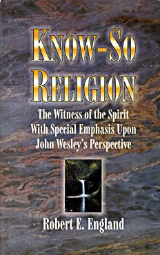 Know-So Religion By Robert England  Historian's Prologue by Wallace Thornton, Jr.