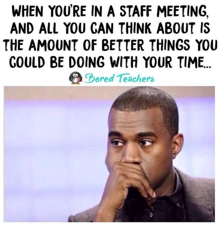 So true.  Any meeting really!